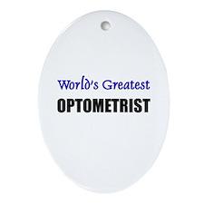 Worlds Greatest OPTOMETRIST Oval Ornament
