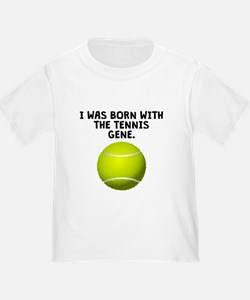 Born With The Tennis Gene T-Shirt