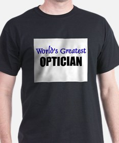 Worlds Greatest OPTICIAN T-Shirt