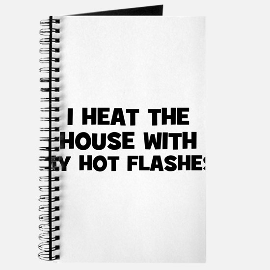 I heat the house with my hot Journal