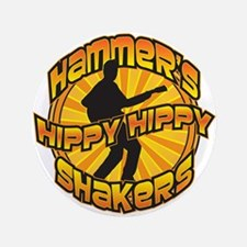 Hammer's Hippy Hippy Shakers Button