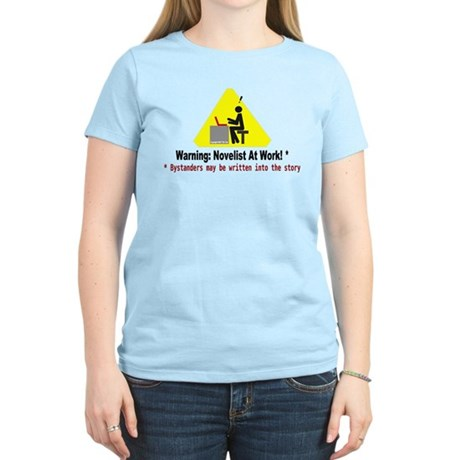 Warning: Novelist at Work Women's Light T-Shirt