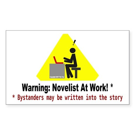 Warning: Novelist at Work Rectangle Sticker