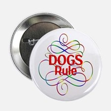 """Dogs Rule 2.25"""" Button"""