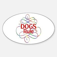 Dogs Rule Sticker (Oval)