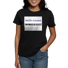 Worlds Greatest ONOMASIOLOGIST Tee