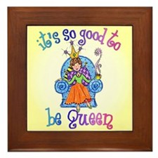 It's So Good To Be Queen Framed Tile