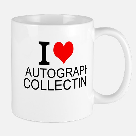 I Love Autograph Collecting Mugs