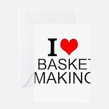 I Love Basket Making Greeting Cards