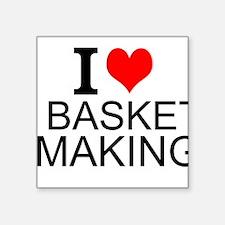 I Love Basket Making Sticker