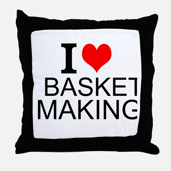 I Love Basket Making Throw Pillow
