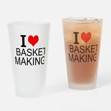 I Love Basket Making Drinking Glass