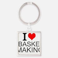 I Love Basket Making Keychains