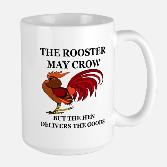THE ROOSTER MAY CROW...BUT THE HEN DELI Large Mug