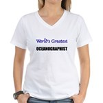 Worlds Greatest OCEANOGRAPHIST Women's V-Neck T-Sh