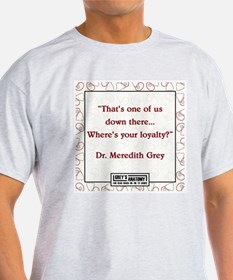 WHERE'S YOU LOYALTY? T-Shirt