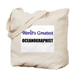 Worlds Greatest OCEANOGRAPHIST Tote Bag