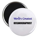Worlds Greatest OCEANOGRAPHIST Magnet