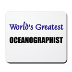 Worlds Greatest OCEANOGRAPHIST Mousepad