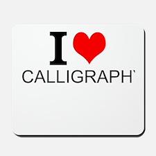 I Love Calligraphy Mousepad
