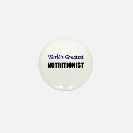 Worlds Greatest NUTRITIONIST Mini Button