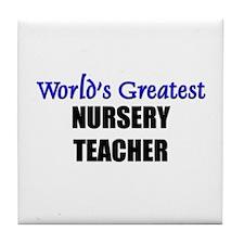 Worlds Greatest NURSERY TEACHER Tile Coaster