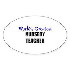 Worlds Greatest NURSERY TEACHER Oval Decal