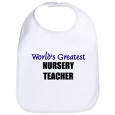 Worlds Greatest NURSERY TEACHER Bib