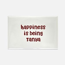 happiness is being Tanya Rectangle Magnet