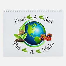 Plant A Seed, Feed A Nation Wall Calendar