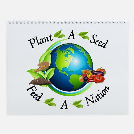 Plant A Seed, Feed A Nation Wall Calendar