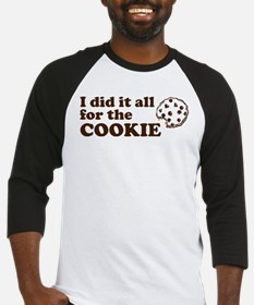 I did it all for the cookie Baseball Jersey