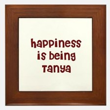 happiness is being Tanya Framed Tile