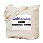 Worlds Greatest NUCLEAR POWER PLANT WORKER Tote Ba