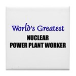 Worlds Greatest NUCLEAR POWER PLANT WORKER Tile Co