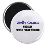 Worlds Greatest NUCLEAR POWER PLANT WORKER Magnet