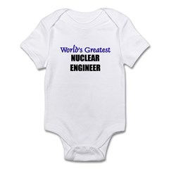 Worlds Greatest NUCLEAR ENGINEER Infant Bodysuit