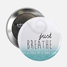 """Just Breathe 2.25"""" Button (10 pack)"""