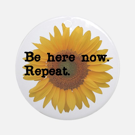 Be Here Now Ornament (Round)