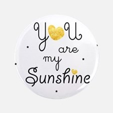 """You are my sunshine - gold 3.5"""" Button (100 pack)"""