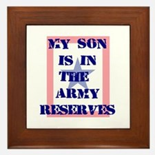 My son is in the Army Reserve Framed Tile