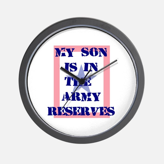 My son is in the Army Reserve Wall Clock
