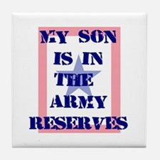 My son is in the Army Reserve Tile Coaster