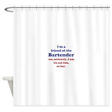 Bartenders Friend Shower Curtain