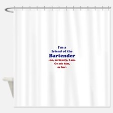 Bartenders Friend Shower Curtain