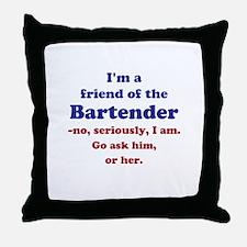 Bartenders Friend Throw Pillow