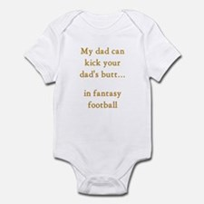 Kick your dad's butt Infant Bodysuit