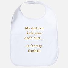 Kick your dad's butt Bib