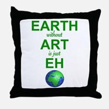 EARTH WITHOUT  ART IS ONLY EH Throw Pillow