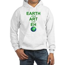 EARTH WITHOUT  ART IS ONLY EH Hoodie